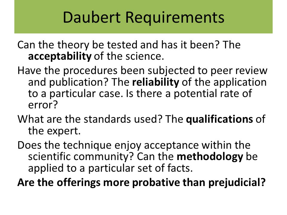 Daubert Requirements Can the theory be tested and has it been.