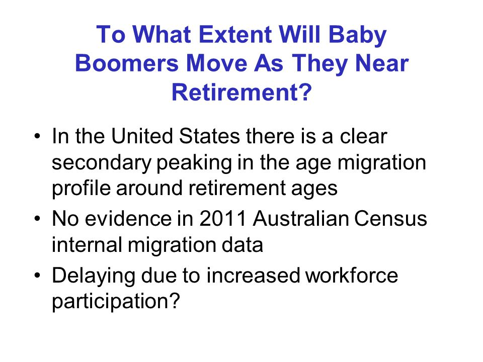 To What Extent Will Baby Boomers Move As They Near Retirement.