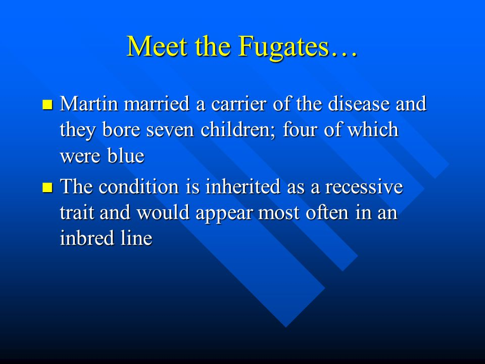 Meet the Fugates A symptom of this condition is blue skin which is due to the absence of the enzyme diaforase, a necessary enzyme that converts methemoglobin to hemoglobin A symptom of this condition is blue skin which is due to the absence of the enzyme diaforase, a necessary enzyme that converts methemoglobin to hemoglobin