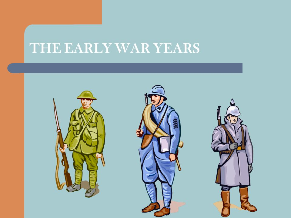 THE EARLY WAR YEARS
