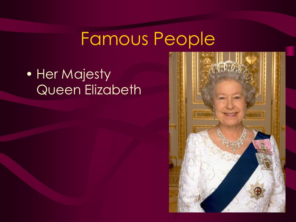 Famous People Her Majesty Queen Elizabeth