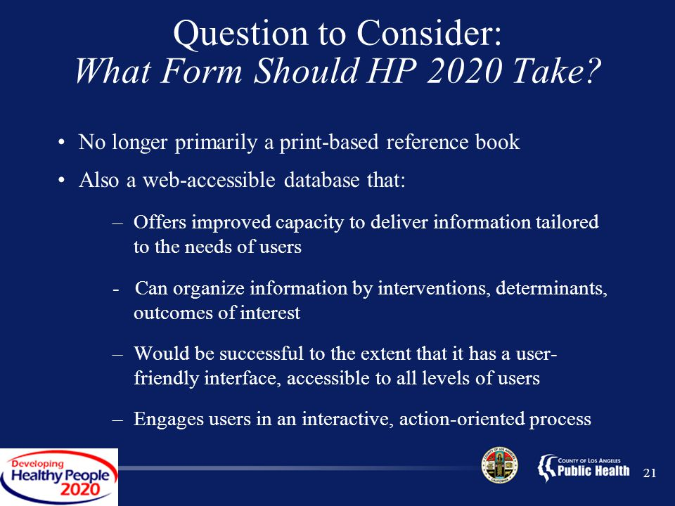 21 Question to Consider: What Form Should HP 2020 Take.