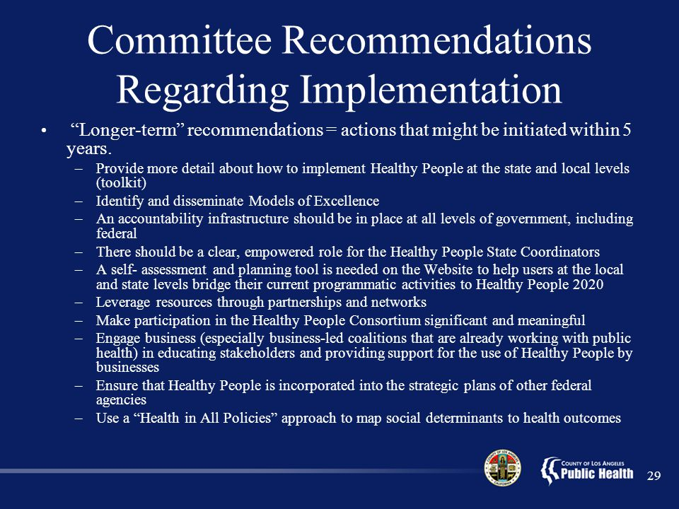 Committee Recommendations Regarding Implementation Longer-term recommendations = actions that might be initiated within 5 years.