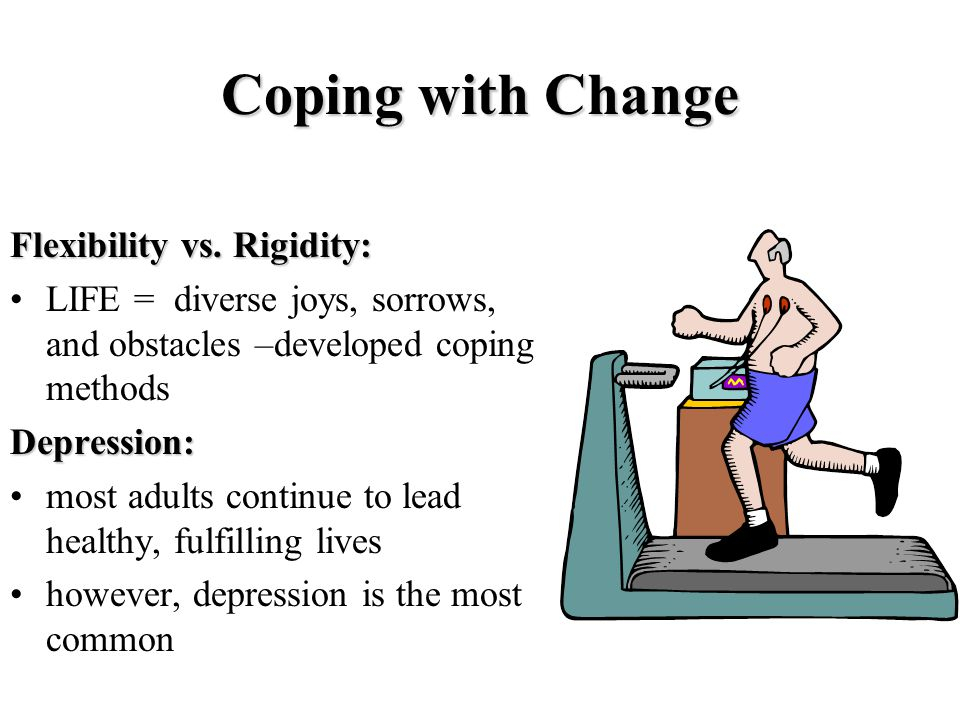 Coping with Change Flexibility vs.