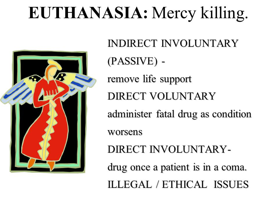 EUTHANASIA: Mercy killing.