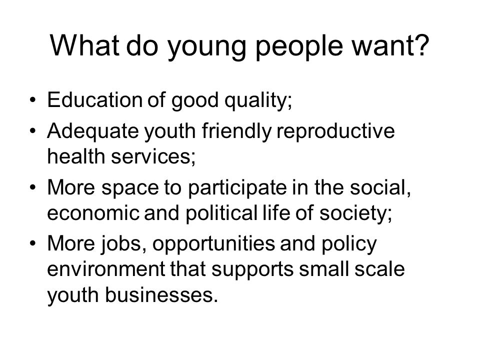 What do young people want.