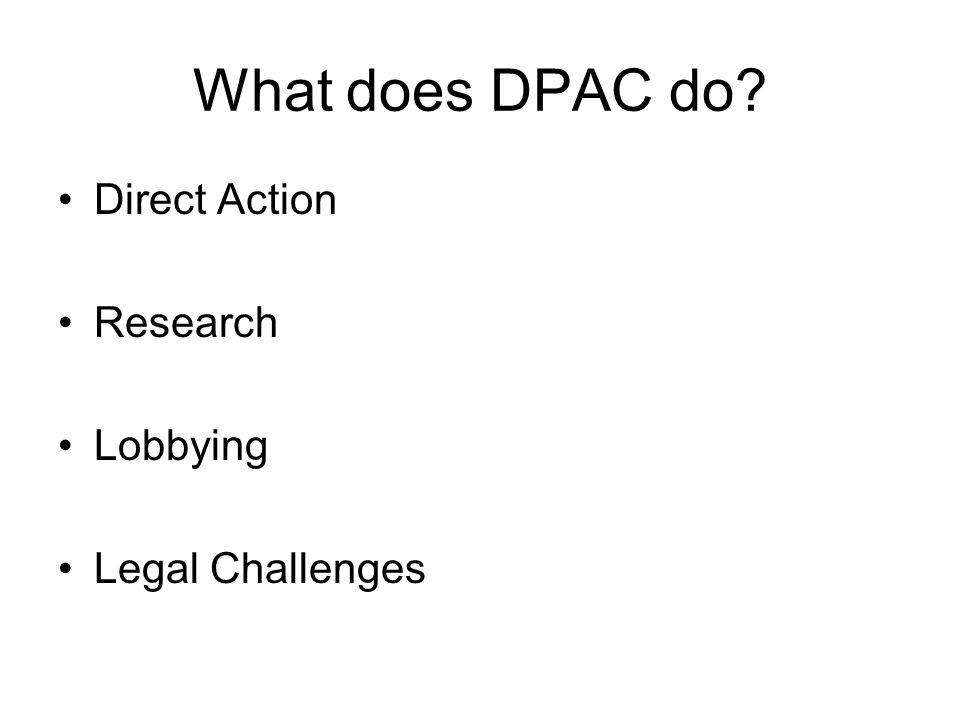 What does DPAC do Direct Action Research Lobbying Legal Challenges