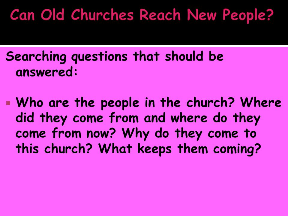 Searching questions that should be answered:  Who are the people in the church.
