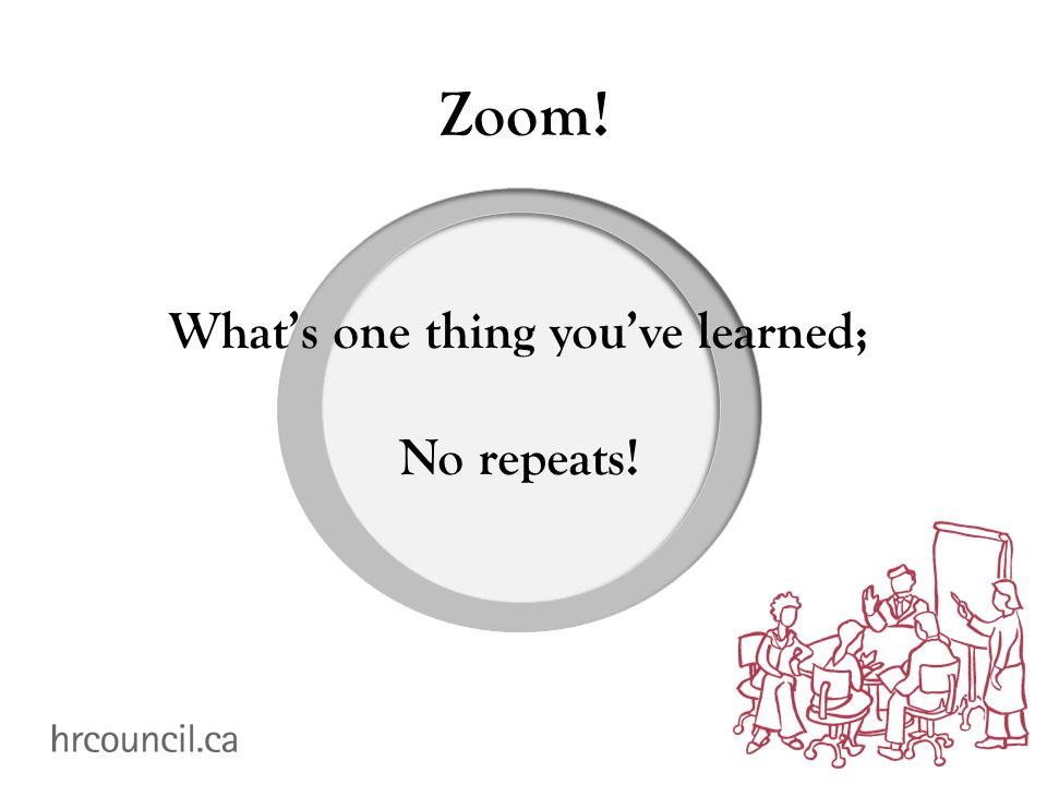 Zoom! What's one thing you've learned; No repeats!