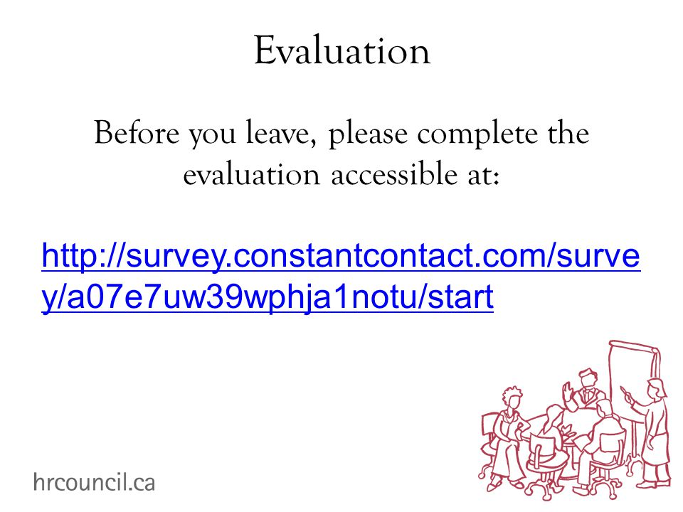 Evaluation Before you leave, please complete the evaluation accessible at: http://survey.constantcontact.com/surve y/a07e7uw39wphja1notu/start