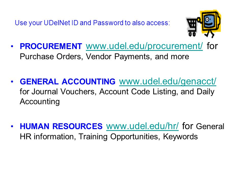 Webforms UD WEBFORMS www.udel.edu/webforms are electronically submitted personnel and expenditure documents forms such as BERs, Request to Hire, Proposal Approval, and Journal Vouchers, just to name a few, that you may initiate, approve, or route throughout UD, (Note:The log on screen for WEBFORMS and UD FINANCIALS are the same, but the web address is different.) www.udel.edu/webforms