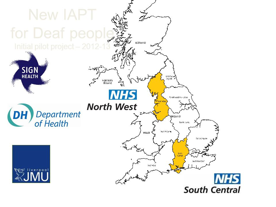 New IAPT for Deaf people Initial pilot project – 2012-13