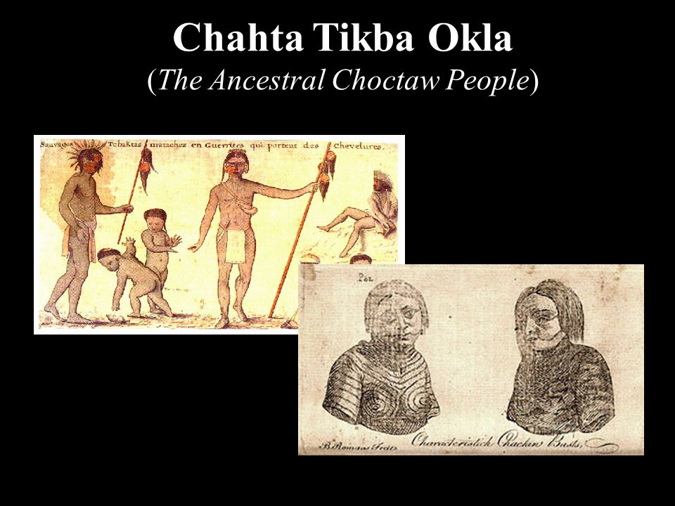 Chahta Tikba Okla (The Ancestral Choctaw People)