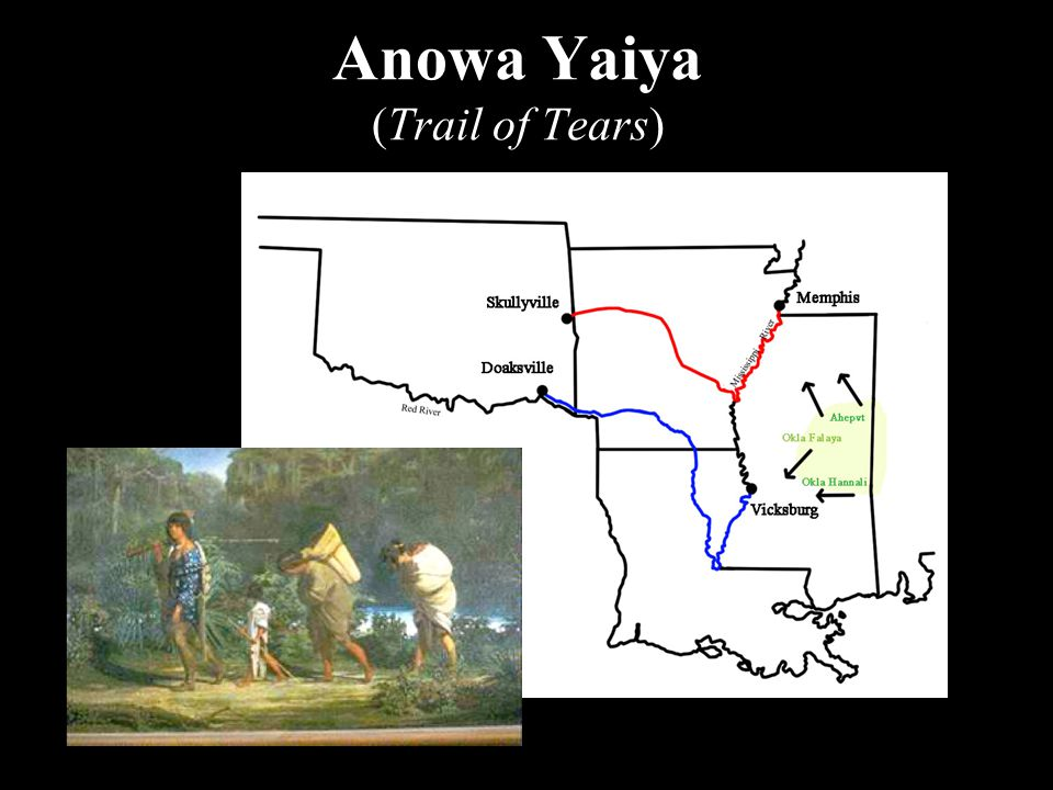 Anowa Yaiya (Trail of Tears)
