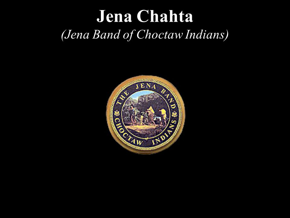 Jena Chahta (Jena Band of Choctaw Indians)