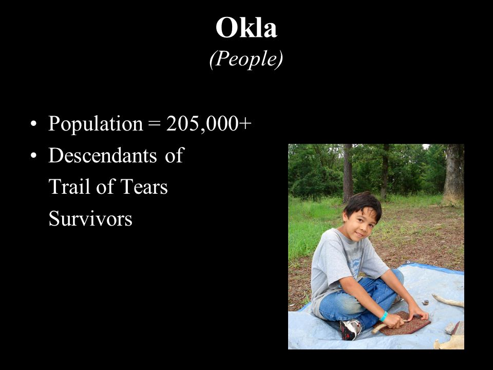 Population = 205,000+ Descendants of Trail of Tears Survivors Okla (People)
