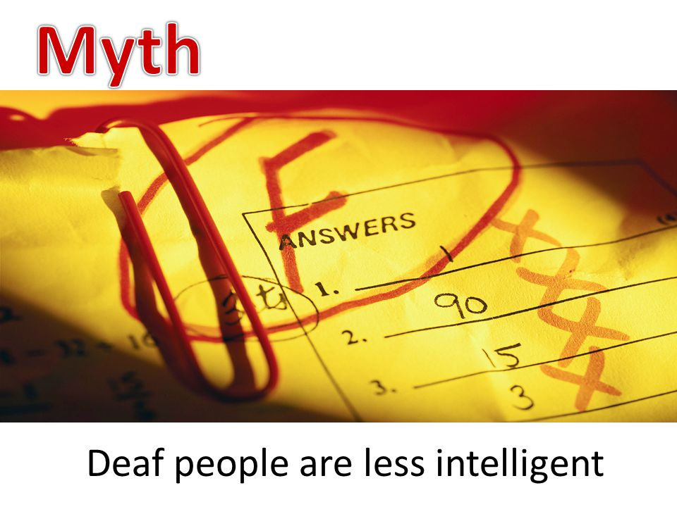 Deaf people are less intelligent
