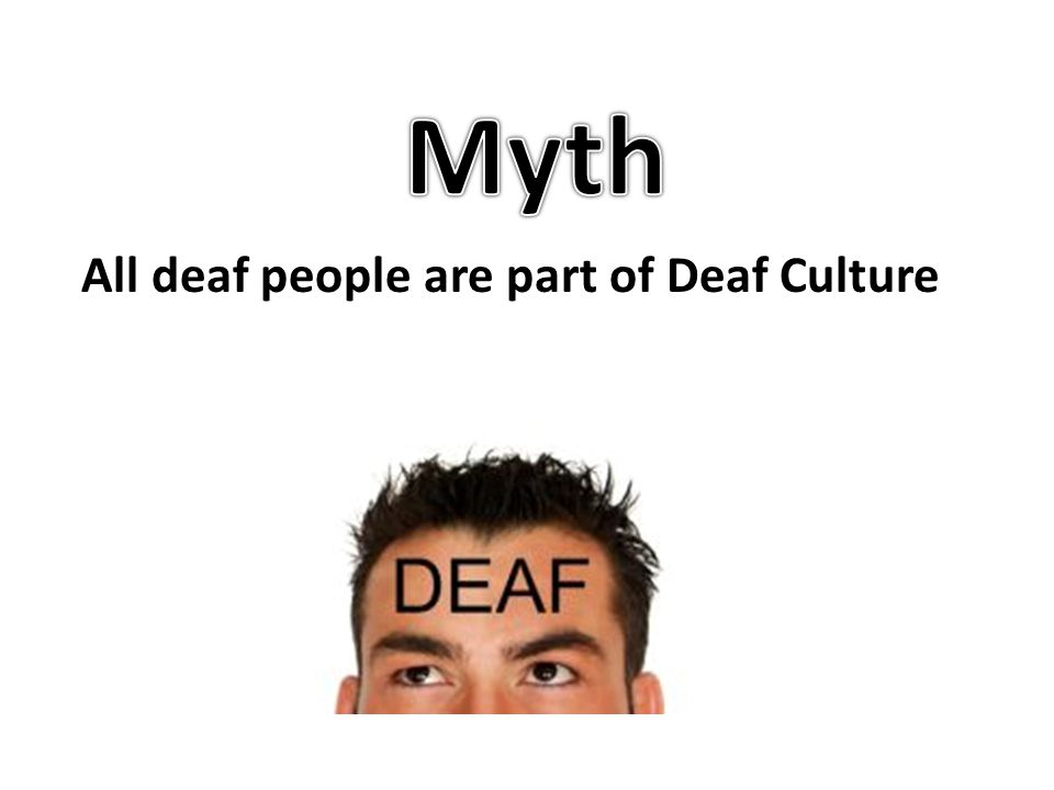 All deaf people are part of Deaf Culture