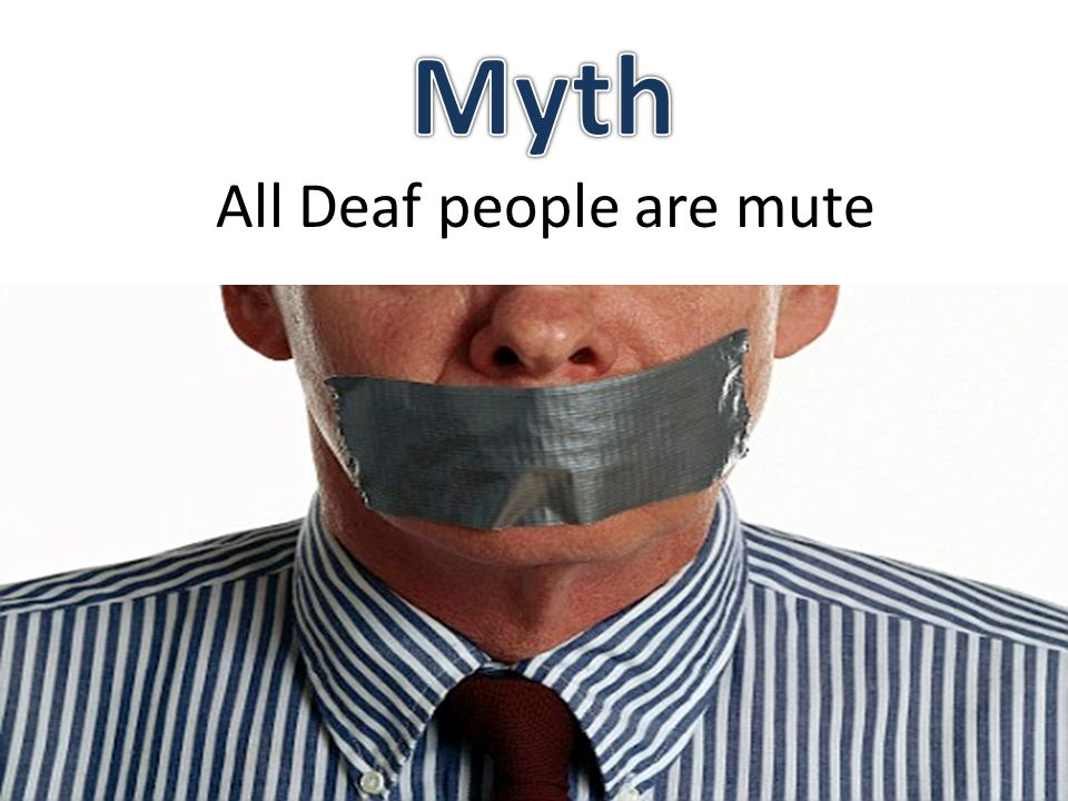 All Deaf people are mute
