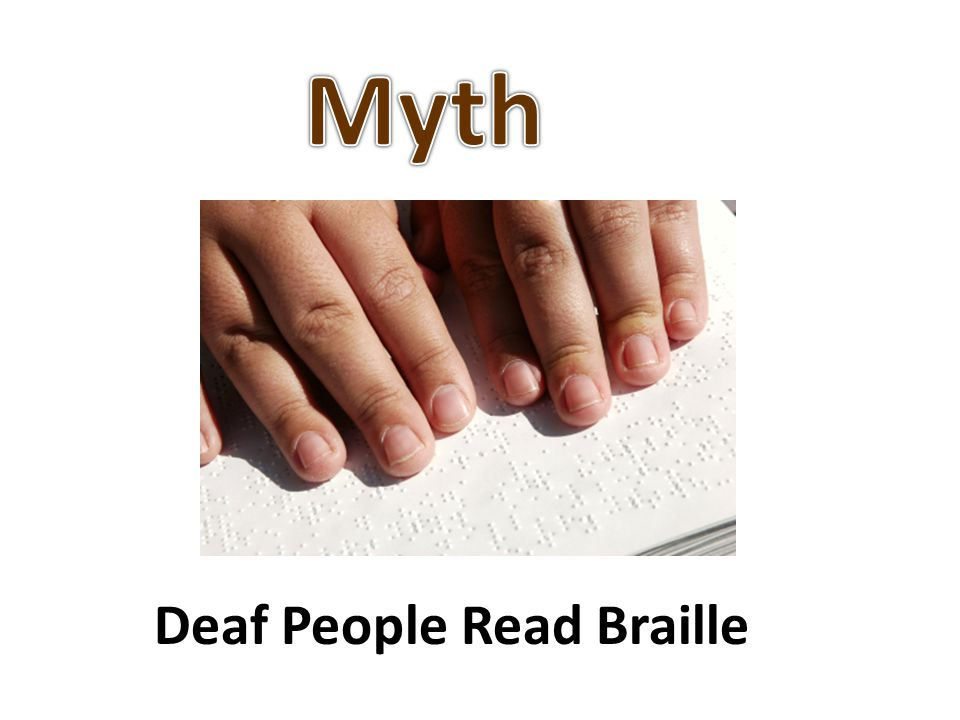 Deaf People Read Braille