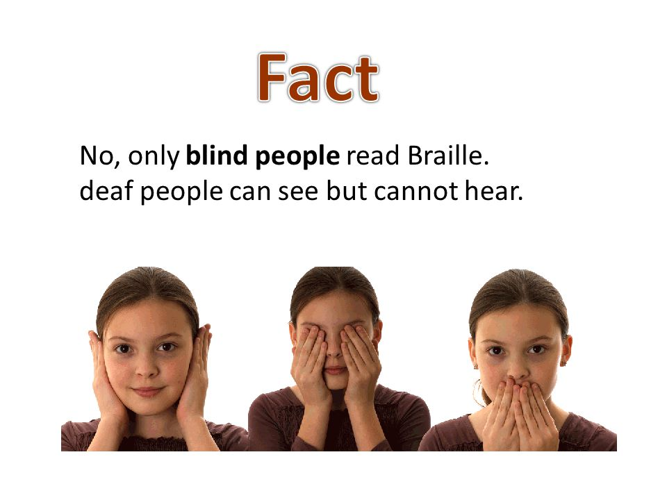 No, only blind people read Braille. deaf people can see but cannot hear.