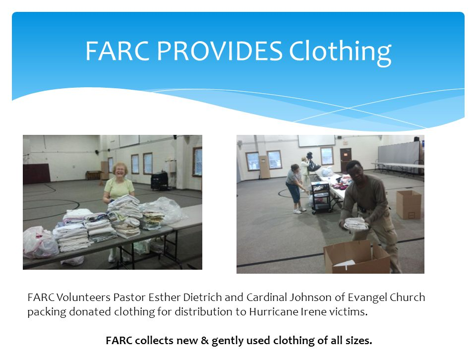 FARC PROVIDES Clothing FARC Volunteers Pastor Esther Dietrich and Cardinal Johnson of Evangel Church packing donated clothing for distribution to Hurricane Irene victims.