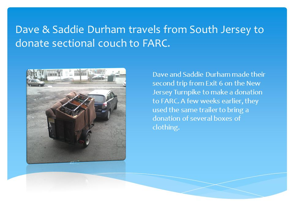 Dave & Saddie Durham travels from South Jersey to donate sectional couch to FARC.