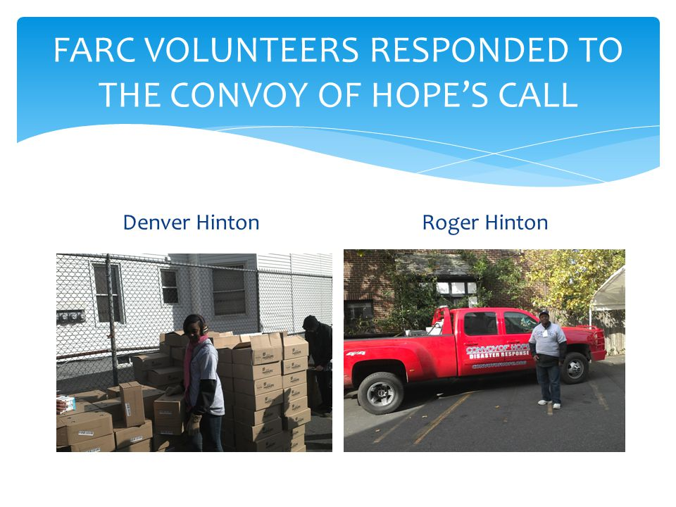 FARC VOLUNTEERS RESPONDED TO THE CONVOY OF HOPE'S CALL Denver HintonRoger Hinton