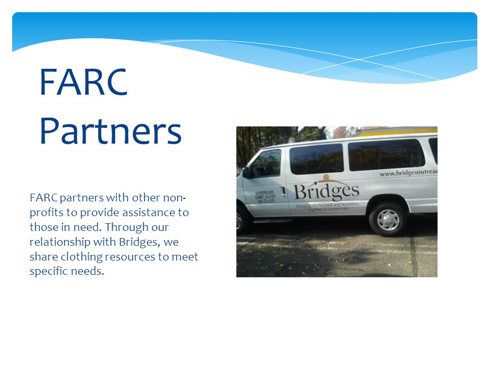 FARC partners with other non- profits to provide assistance to those in need.