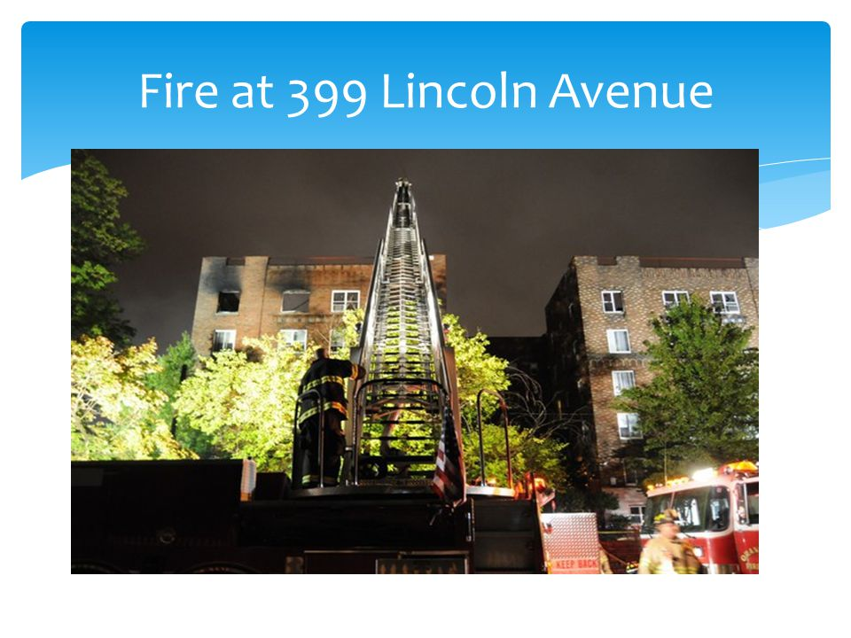 Fire at 399 Lincoln Avenue