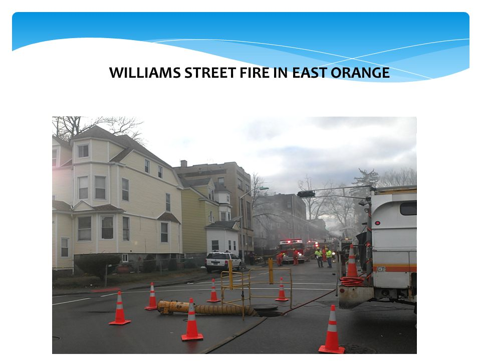 WILLIAMS STREET FIRE IN EAST ORANGE