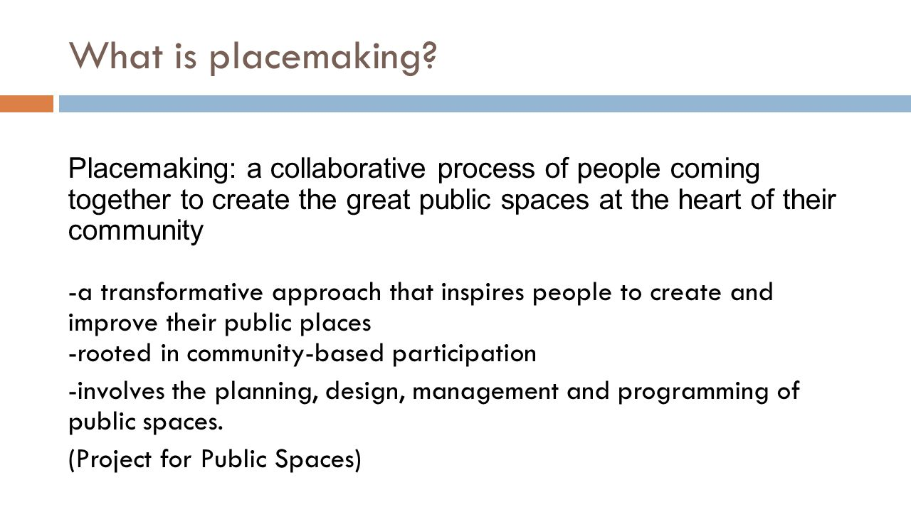 What is placemaking.