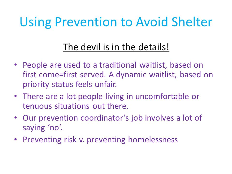 Using Prevention to Avoid Shelter The devil is in the details.