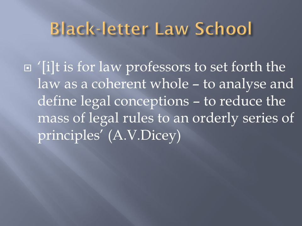  '[i]t is for law professors to set forth the law as a coherent whole – to analyse and define legal conceptions – to reduce the mass of legal rules to an orderly series of principles' (A.V.Dicey)
