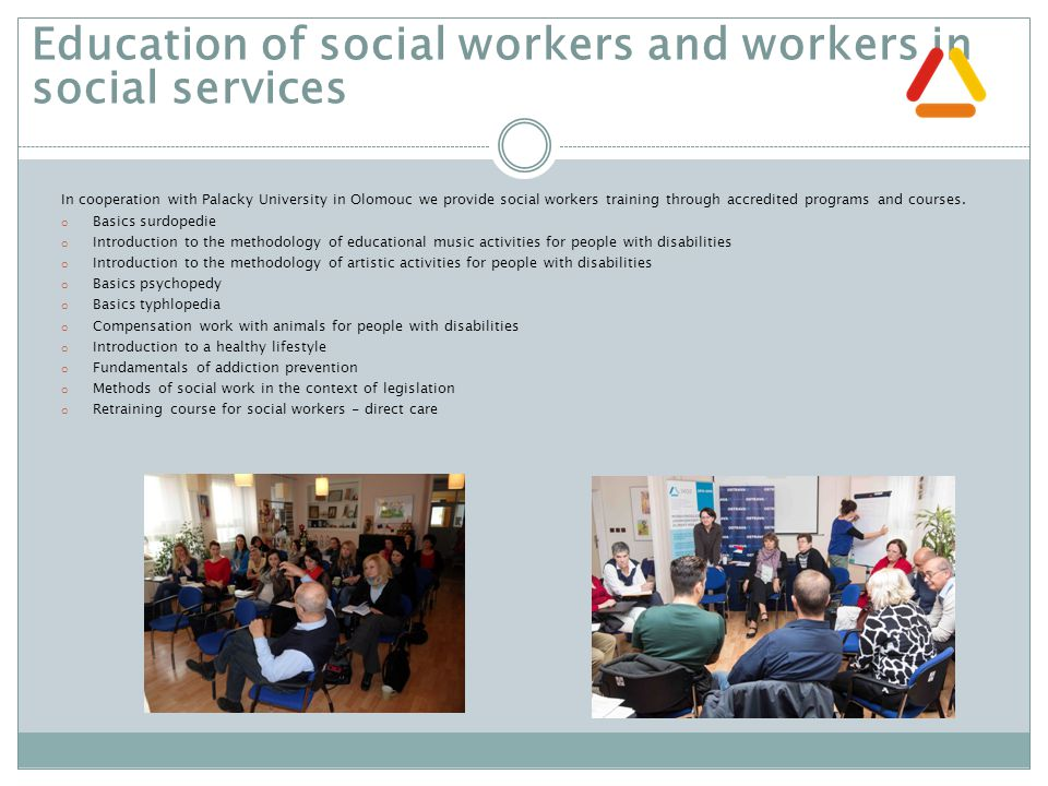 In cooperation with Palacky University in Olomouc we provide social workers training through accredited programs and courses.