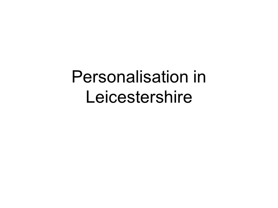 Personalisation in Leicestershire
