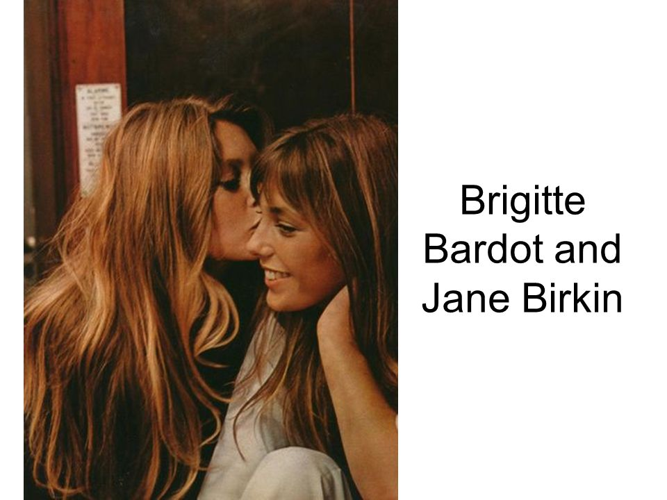 Brigitte Bardot and Jane Birkin