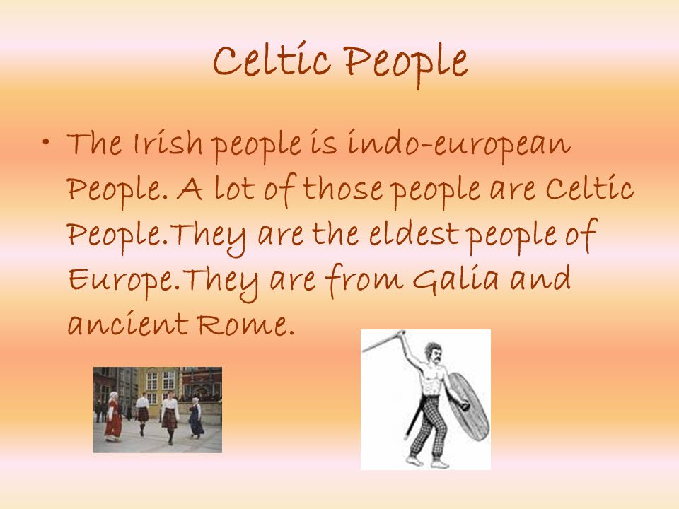Celtic People The Irish people is indo-european People.