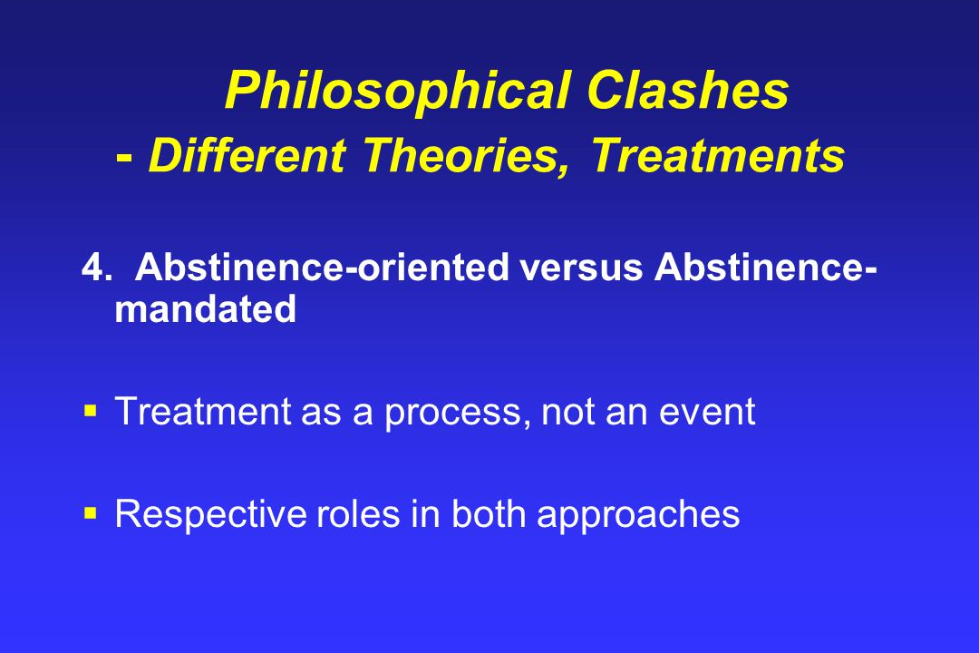 Philosophical Clashes - Different Theories, Treatments 4.