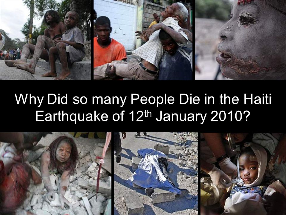 Why Did so many People Die in the Haiti Earthquake of 12 th January 2010