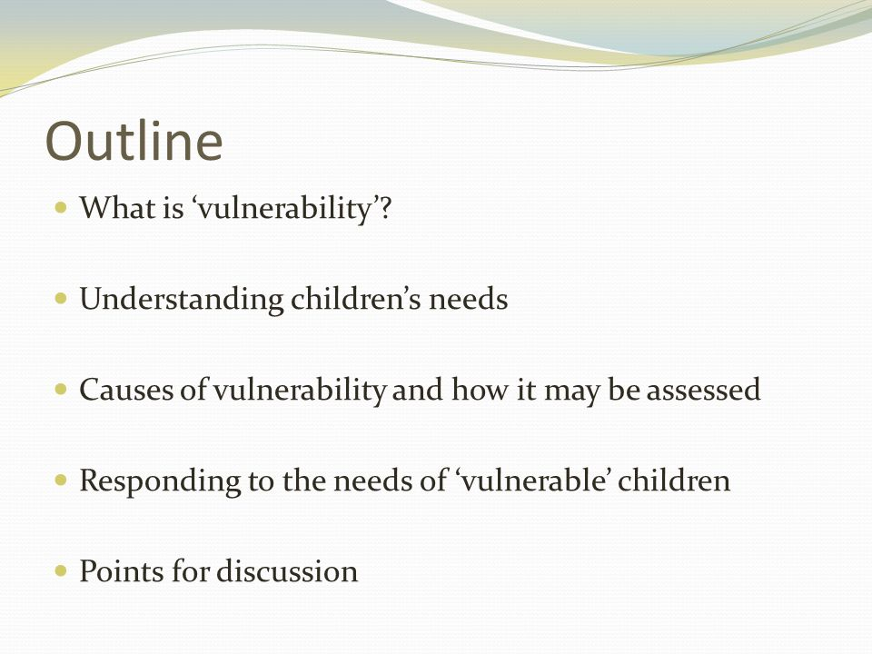 Outline What is 'vulnerability'.