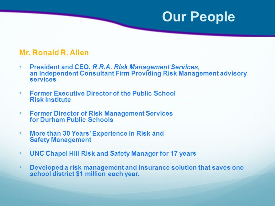 Our People Mr. Ronald R. Allen President and CEO, R.R.A.