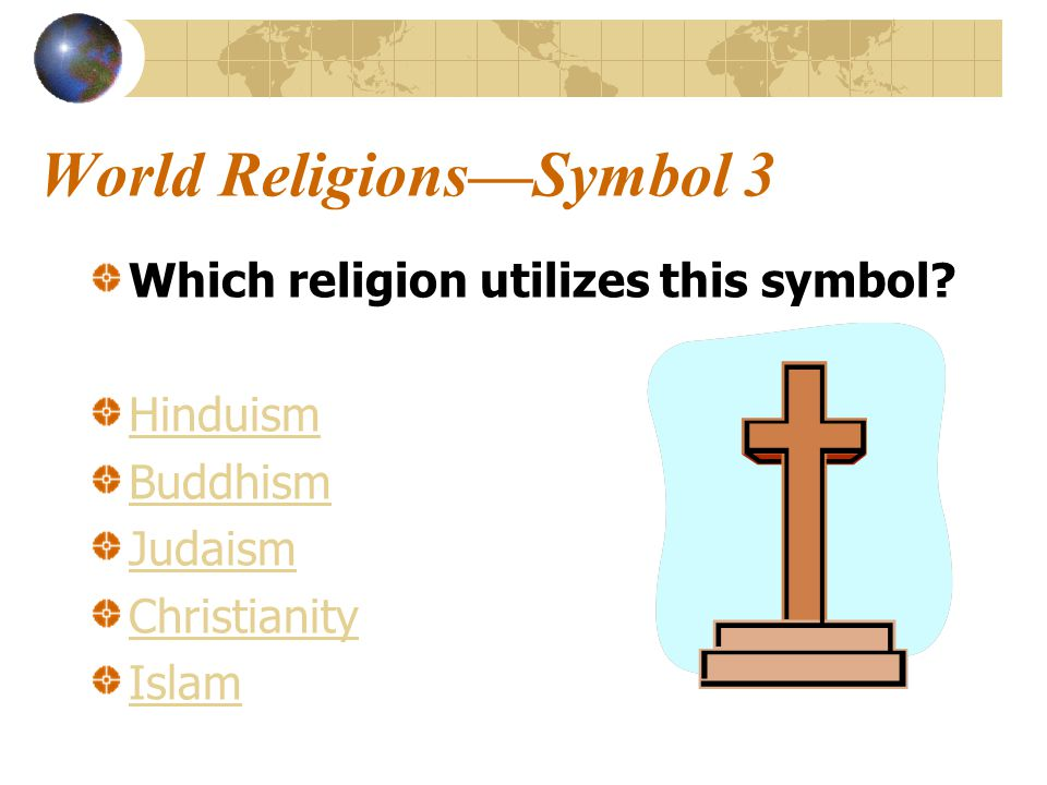 World Religions—Symbol 3 Which religion utilizes this symbol.