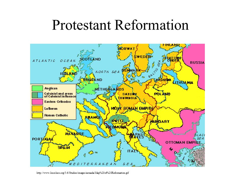 Protestant Reformation http://www.lincolncs.org/5-6/Studies/images/armada/Map%20of%20Reformation.gif