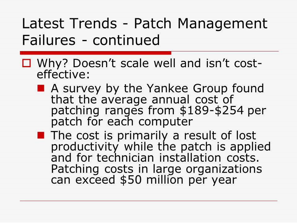 Latest Trends - Patch Management Failures - continued  Why.