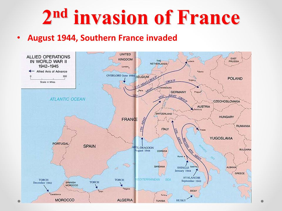 2 nd invasion of France August 1944, Southern France invaded