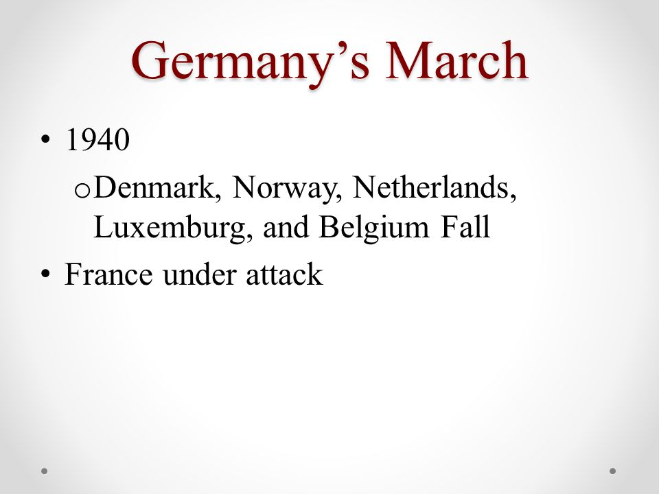 Germany's March 1940 o Denmark, Norway, Netherlands, Luxemburg, and Belgium Fall France under attack