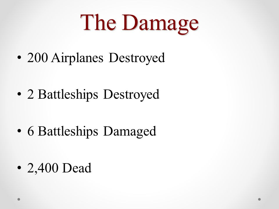 The Damage 200 Airplanes Destroyed 2 Battleships Destroyed 6 Battleships Damaged 2,400 Dead