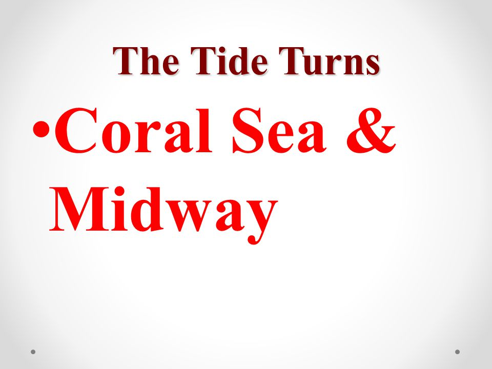 The Tide Turns Coral Sea & Midway