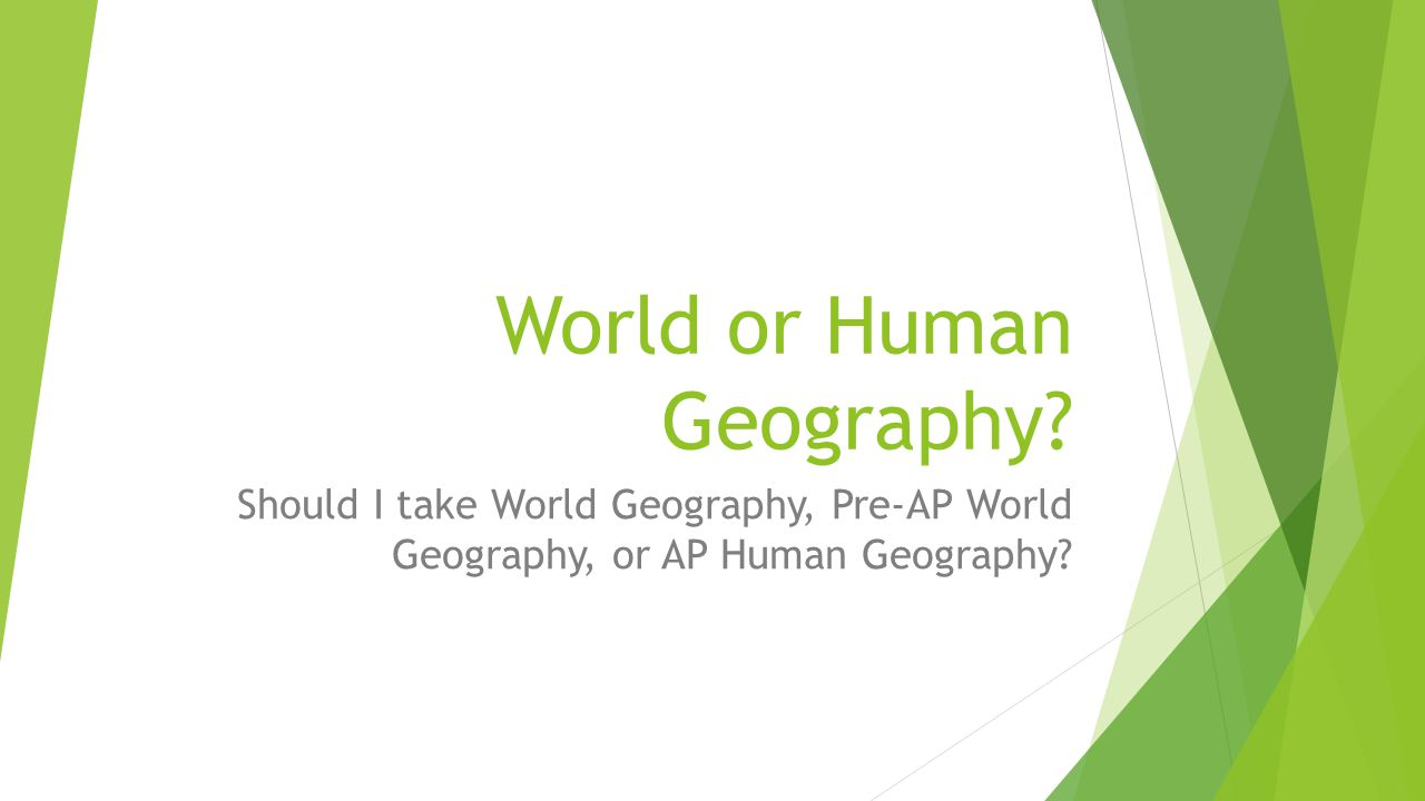 World or Human Geography.